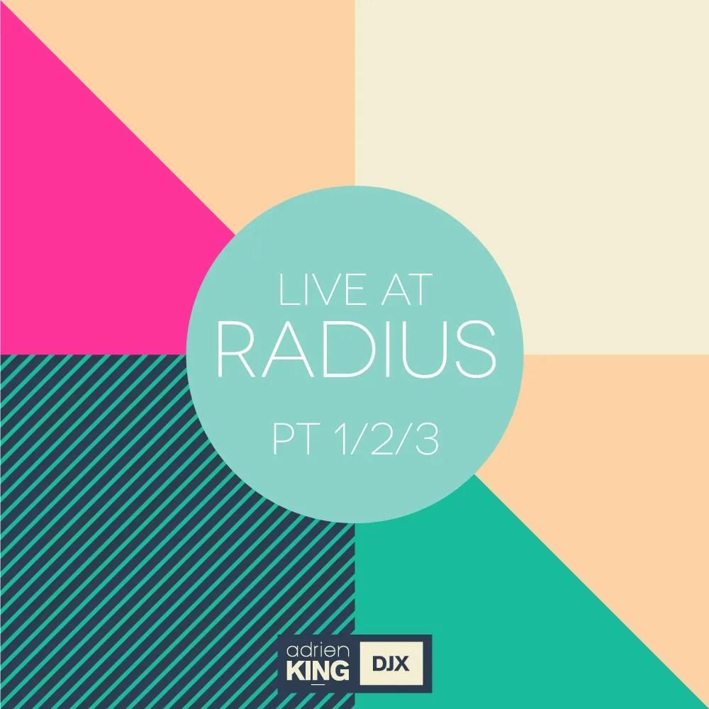 Adrien King DJX Live At Radius
