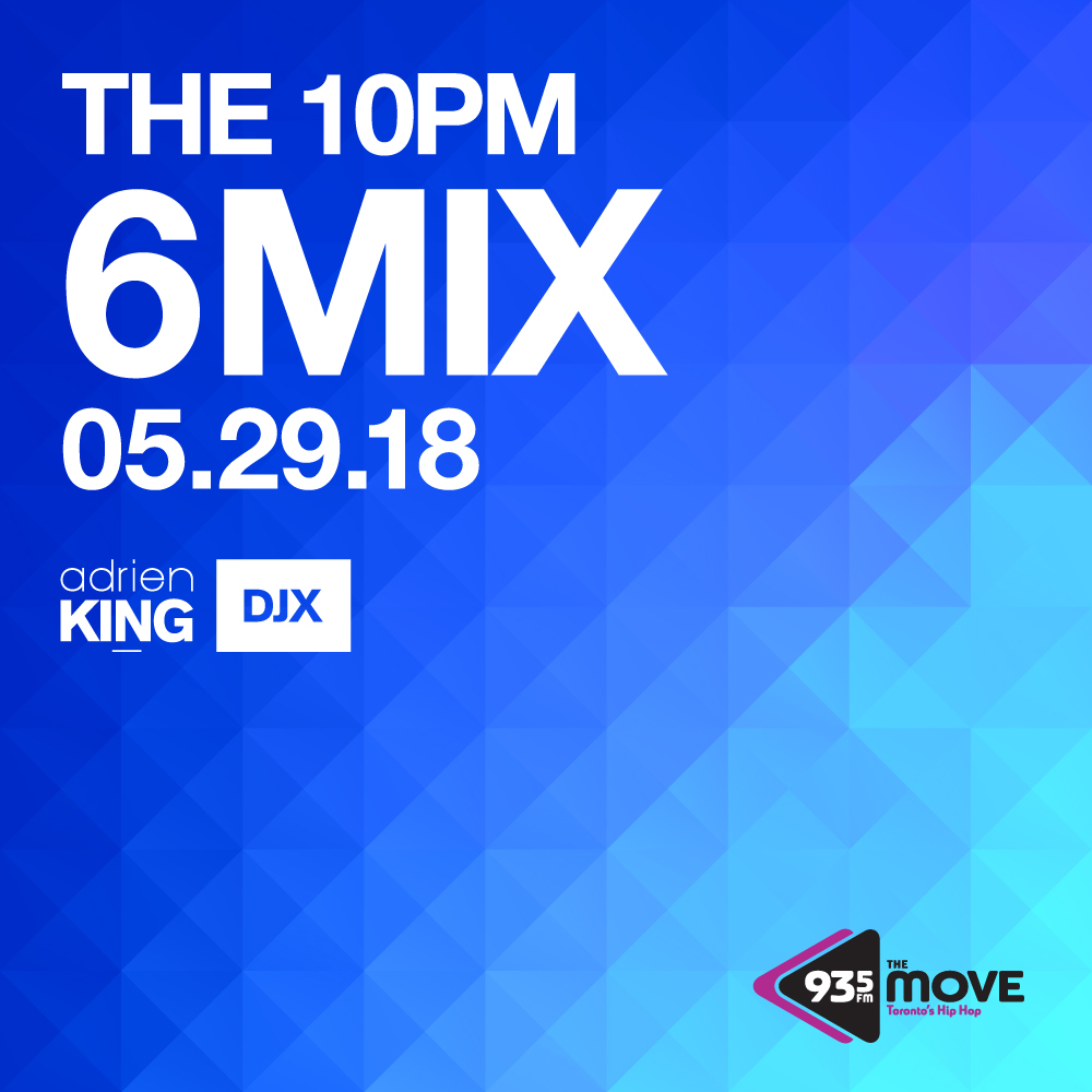 10pm 6 Mix Friday May 29 2018 - by djx