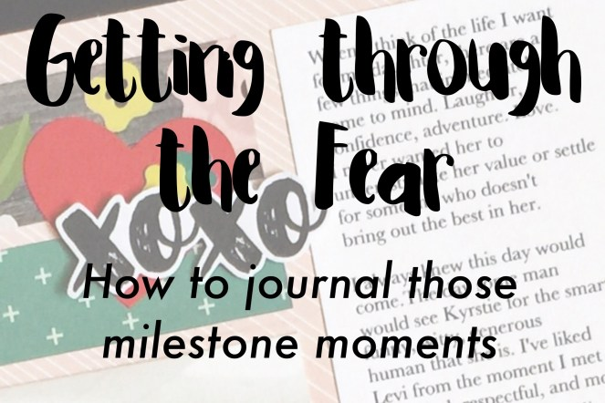 Getting through the Fear. Tips to get past the fear of journaling those milestone moments. adriennesinklings.com