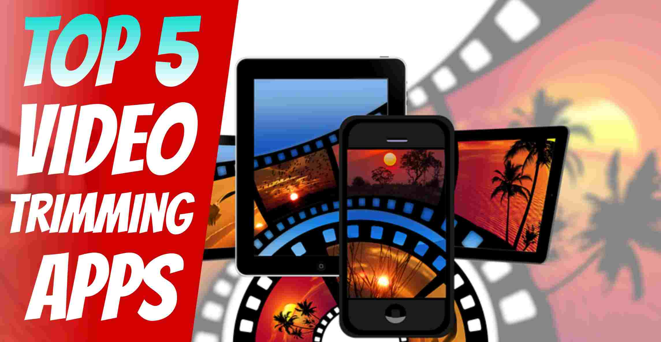 Top5 Best free Video Trimming Apps