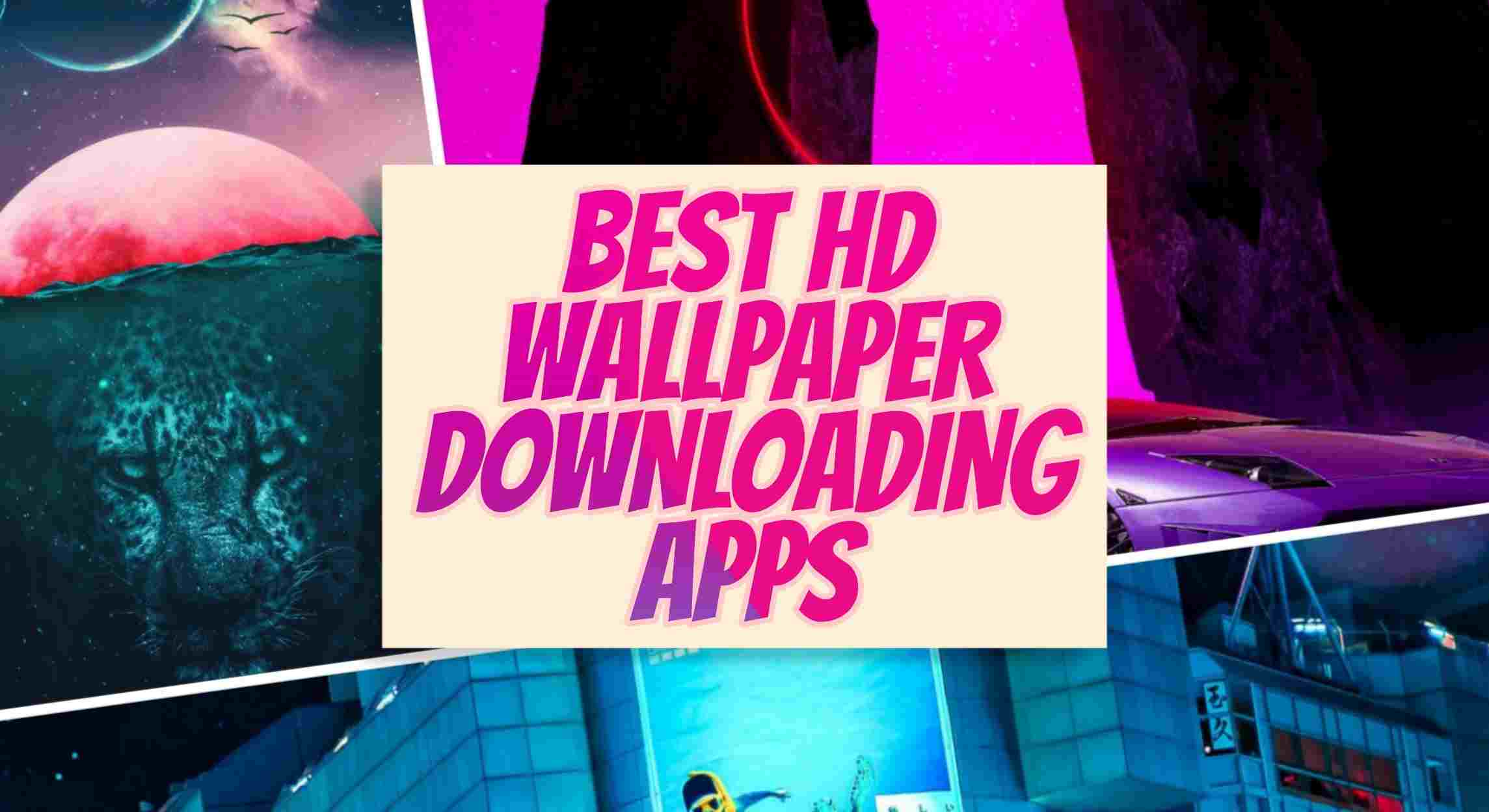 Top 10 Best HD Wallpaper App For Android