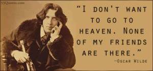Everyone wants to go to heaven.