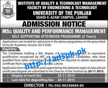 Admissions Open 2015-16 Institute of Quality & Technology Management Faculty of Engineering & Technology Punjab University for M.Sc Quality & Performance Management Last Date 24-11-2015 Apply Now