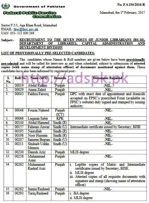 FPSC Provisionally Pre-selected List Junior Librarians F.4-194/2016 in Department of Libraries Capital Administration and Development Division Results Updated on 01-02-2017 by Federal Public Service Commission Islamabad