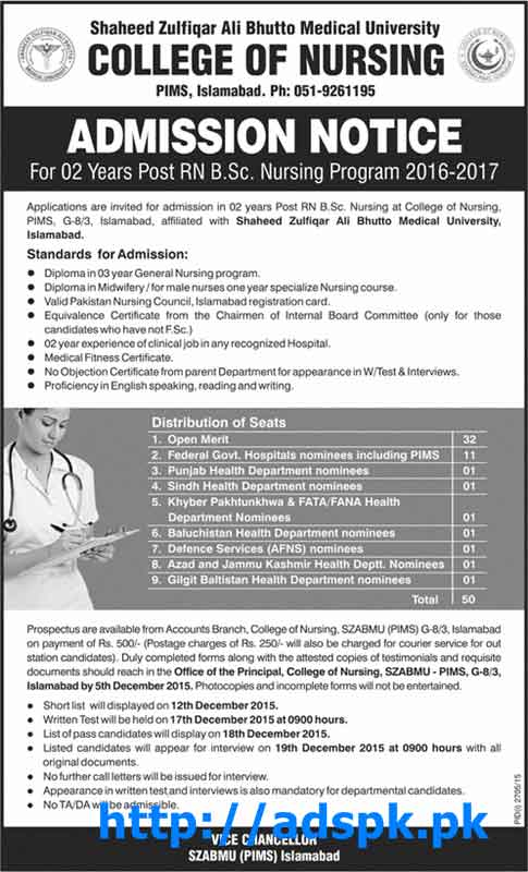Latest Admissions Open 2016-2017 of College of Nursing SZABMU-PIMS Islamabad for 02 Years Post RN B.Sc Nursing Program Written Test Dated 17-12-2015 Apply Now