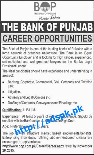 Latest Jobs of Bank of Punjab Jobs 2015 for Lawyers LLB LLM (Banking Corporate Commercial Civil Taxation Law Litigation Legal Opinions) Last Date 20-11-2015 Apply Online Now