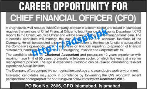 Latest Jobs of Telecom Sector Islamabad Jobs 2015 for Chief Financial Officer (CFO) Eligibility Chartered Accountant Last Date 08-12-2015 Apply Now