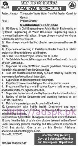 New Career Jobs Govt. of Balochistan Planning and Development Department Project Transport of Indus Water from Pat feeder Canal to Quetta Jobs for Project Director Application Deadline 07-03-2017 Apply Now
