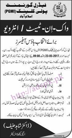 New Jobs Walk in Interview Federal Govt. Poly Clinic (PGMI) Islamabad Jobs 2017 for House Officers (Fresh Pakistani MBBS Graduates) Jobs Test Interview Dated 23-05-2017 Apply Now