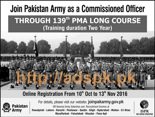 Pakistan Army PMA Long Course 139th New Outstanding Career Jobs 2017 for Commissioned Officer (Training Duration 02 Year) Application Form Registration Deadline 13-11-2016 Apply Online Now