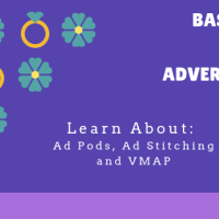 Guest Post : Basics Of Online Video Advertising - Learn About Ad Pods, Ad stitching and VMAP