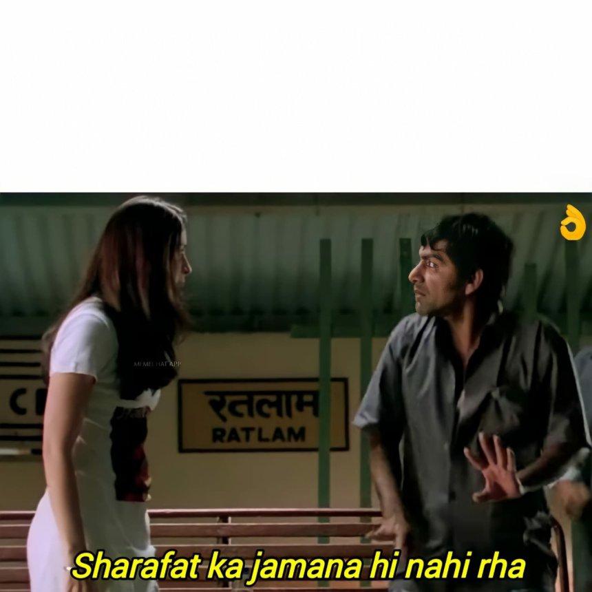Sharafat ka jamana hi nahi rha meme templates