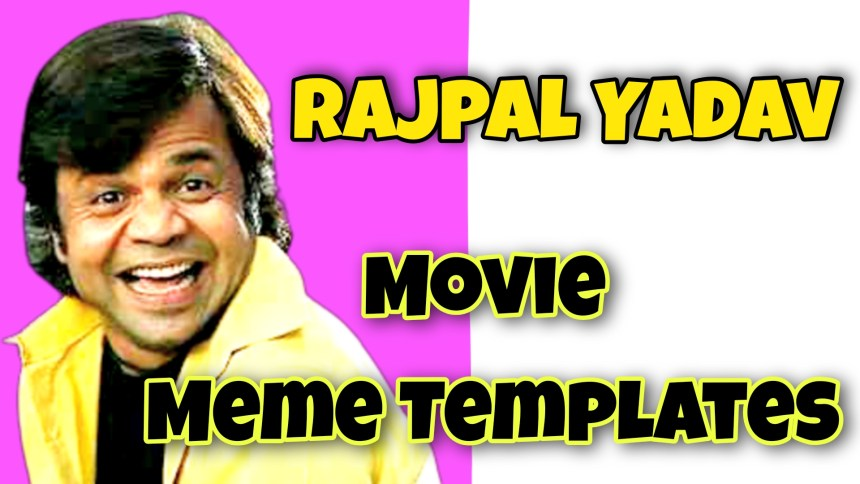 21 Funny Rajpal yadav meme templates