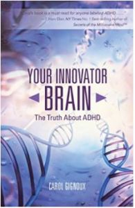 ADHD Brain: Your Innovator Brain: The Truth about ADHD by Carol Gignoux