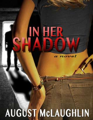 Book Titled In Her Shadow By August McLaughlin