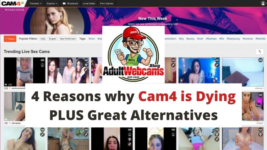 4 Reasons why Cam4 is Dying PLUS Great Alternatives