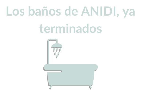 Los baños de ANIDI, ya terminados