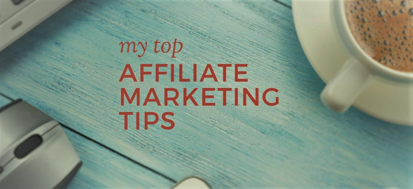 10 Effective Tips for Being Successful in Affiliate Marketing