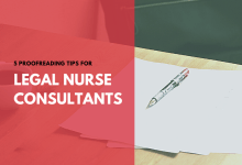 5 Proofreading Tips for Legal Nurse Consultants