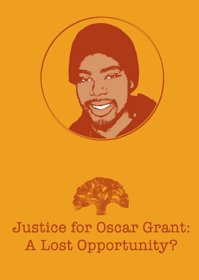 Justice for Oscar Grant: A Lost Opportunity?