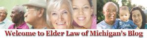 Welcome to Elder Law of Michigan's Blog