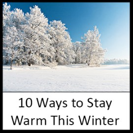 10 Ways to Stay Warm This Winter
