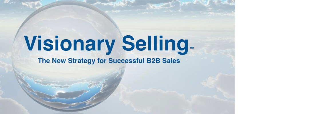 [Webinar] Visionary Selling™:  The New Strategy for Successful B2B Sales