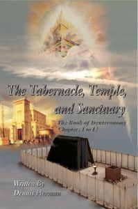 The Tabernacle, Temple, and Sanctuary: The Book of Deuteronomy Chapters 1 to 13