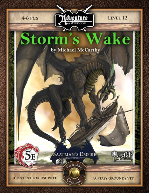 (5E) A18: Storm's Wake, Saatman's Empire (2 of 4) (Fantasy Grounds) -