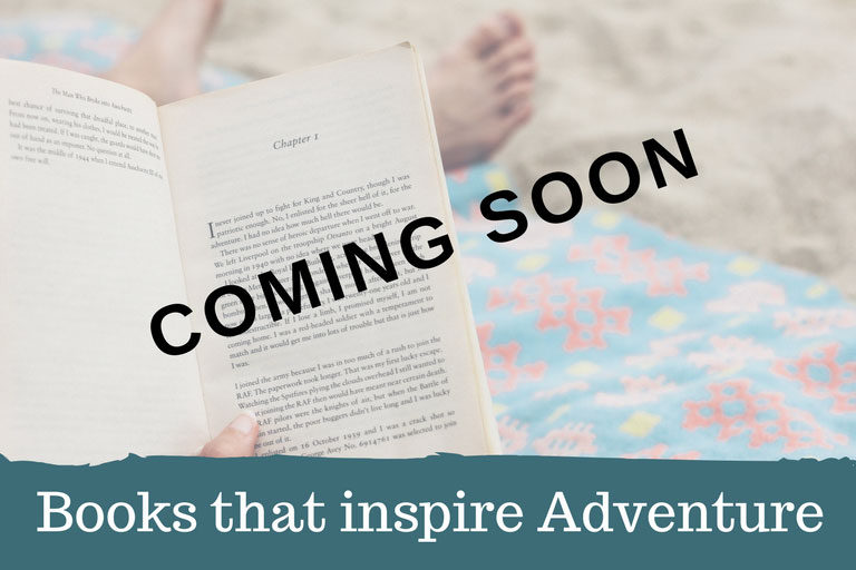 Books to inspire Adventure - Coming Soon