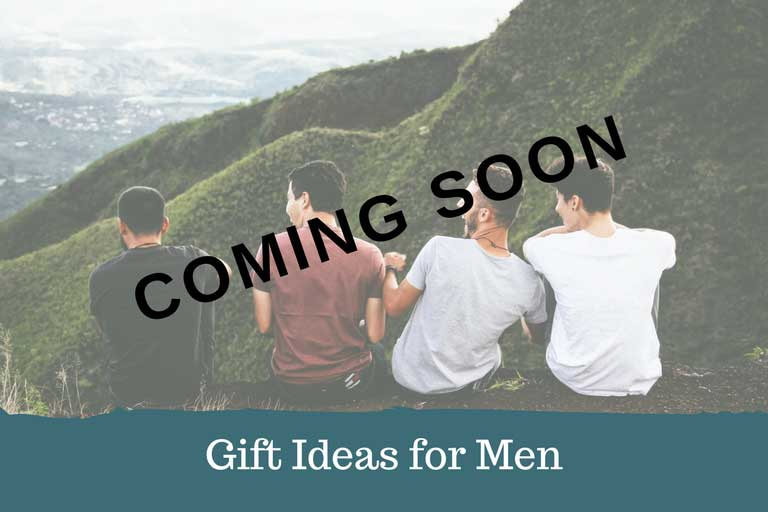 Gift Ideas for Men - Coming Soon