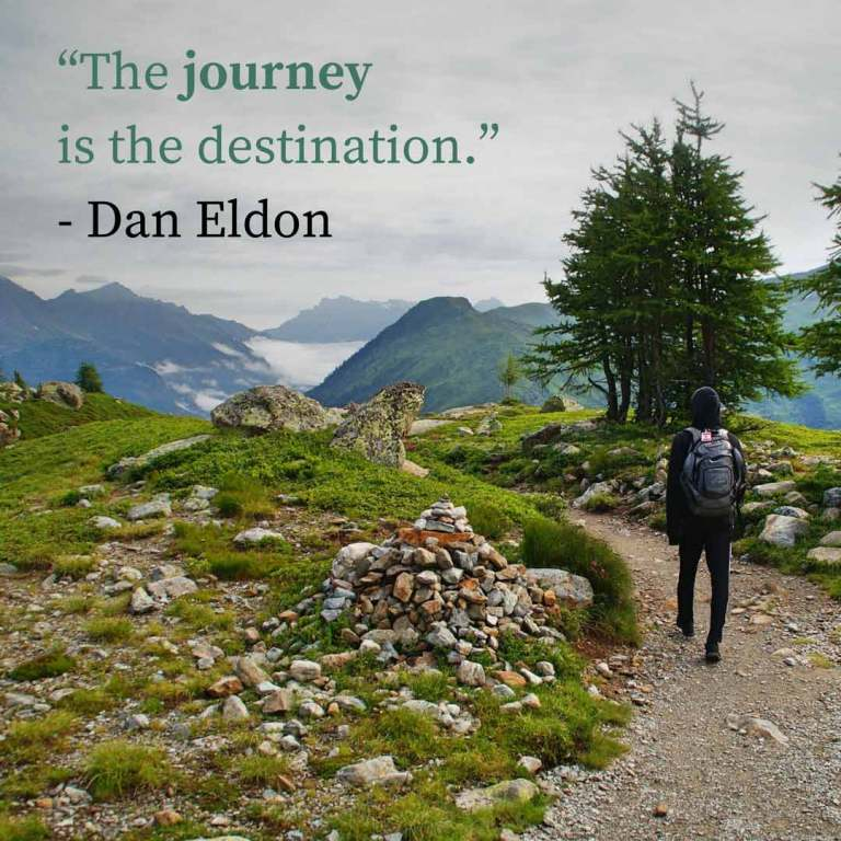 """The journey is the destination."" Dan Eldon"