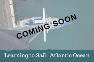 Learning to Sail in the Atlantic - Azores to Gibraltar - Coming Soon