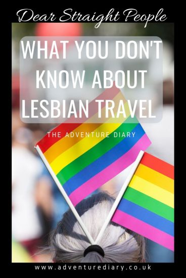 Lesbian Travel, What Straight People Don't Know About Lesbian Travel