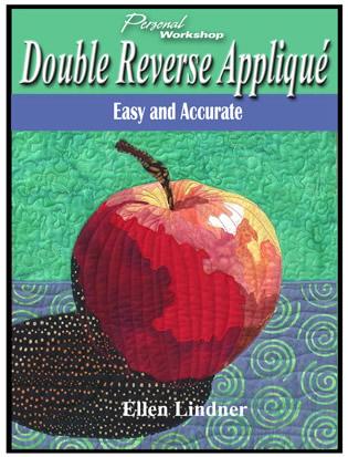 Double Reverse Applique e-book by Ellen Lindner. AdventureQuilter.com