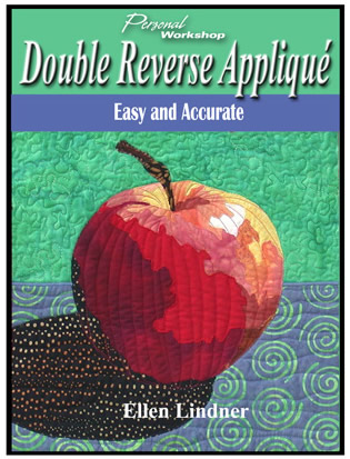 Double Reverse Applique e-book by Ellen Lindner. AdventureQuilter.com