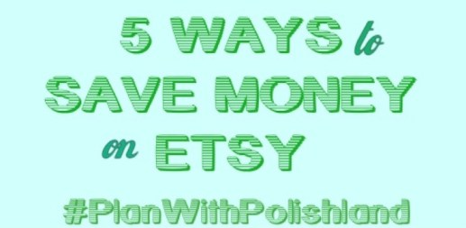 5 Ways to Save Money on Etsy | #PlanWithPolishland