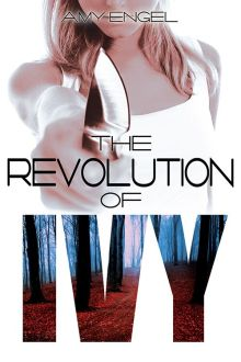 Book Review | The Revolution of Ivy by Amy Engel