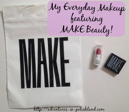 My Everyday Makeup featuring MAKE Beauty!