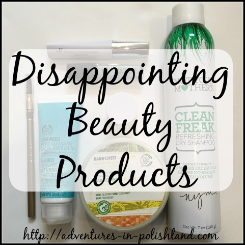 Disappointing Beauty Products | Fall 2016