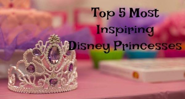 342eafaf546 Top 5 Most Inspiring Disney Princesses - Adventures of Frugal Mom