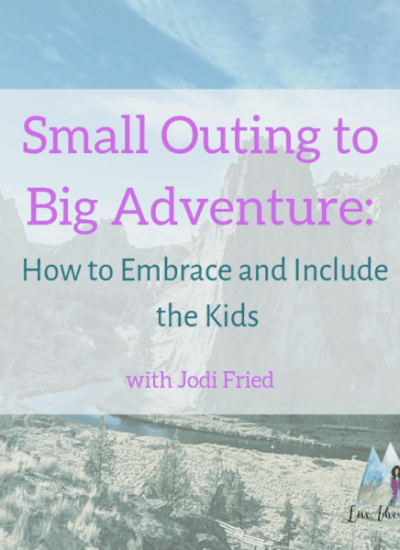 Tune in to Hear Me Speak at the Small Outing Big Adventures Series