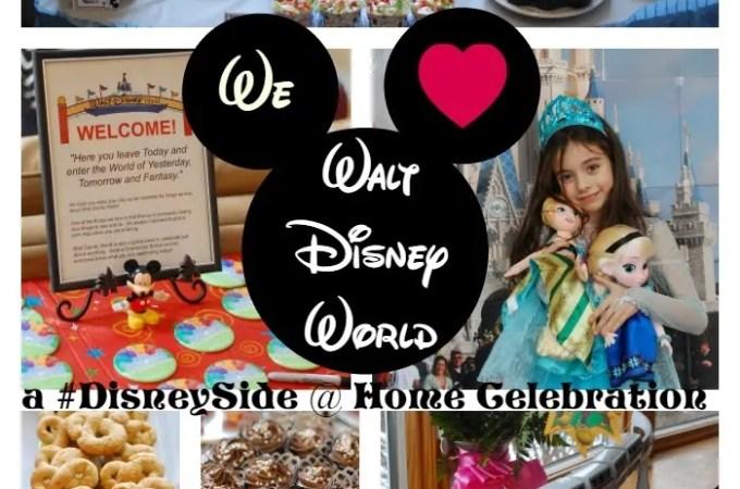 We Love Walt Disney World!   A #DisneySide @ Home Celebration