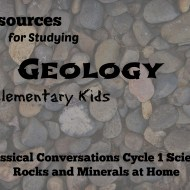 Resources for Studying Geology for Elementary Kids – Classical Conversations Cycle 1 Science Rocks and Minerals at Home