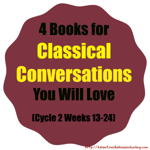 4 Books For Classical Conversations You Will Love Cycle 2 Weeks 13