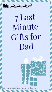 7 Last Minute Gifts for Dad