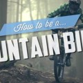 How to be a mountain biker | Adventures In My Head