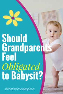 Grandparents as Babysitters - Adventures in NanaLand