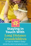 Staying in Touch with Long Distance Grandchildren - Adventures in NanaLand