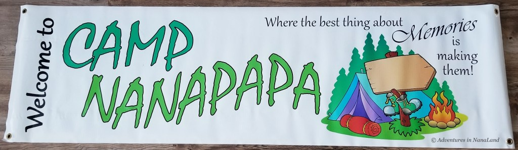 Vinyl banner for Grandma Camp - Grandma Camp Tips - Adventures in NanaLand